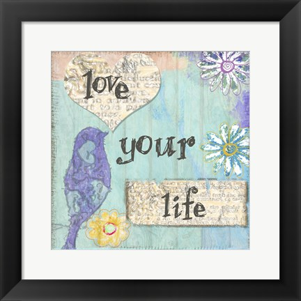 Framed Love Your Life Print