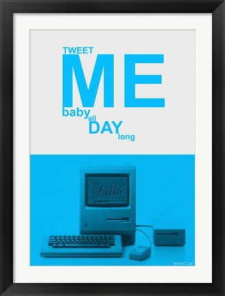 Framed Tweet Me Baby All Day Long Print