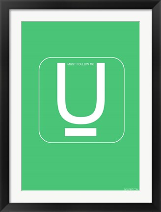 Framed U Must Follow Me Print