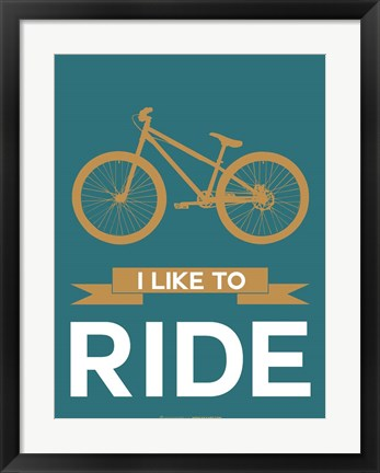 Framed I Like to Ride 6 Print