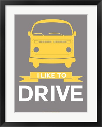 Framed I Like to Drive 1 Print