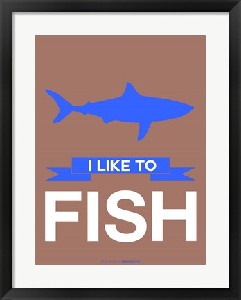 Framed I Like to Fish 3 Print