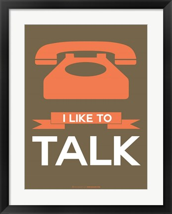 Framed I Like to Talk 1 Print