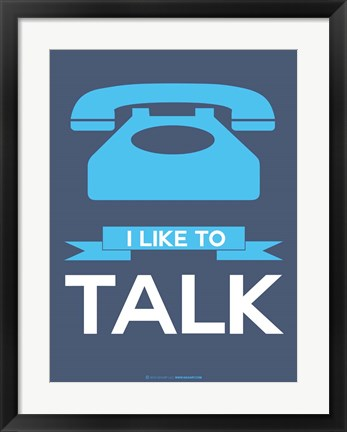 Framed I Like to Talk 2 Print