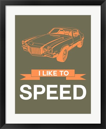 Framed I Like to Speed 2 Print