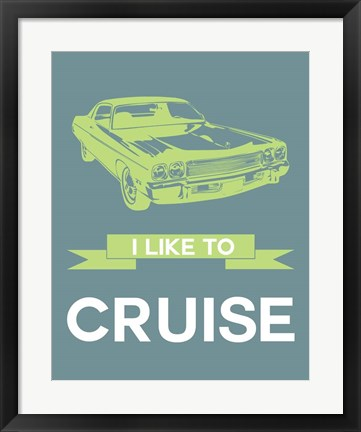 Framed I Like to Cruise 1 Print