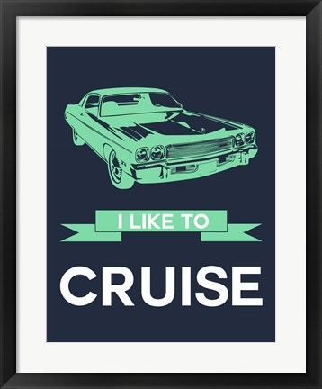 Framed I Like to Cruise 3 Print
