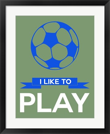 Framed I Like to Play 3 Print
