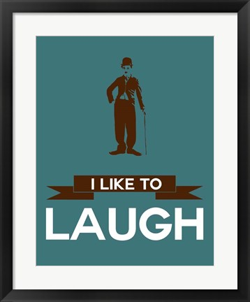Framed I Like to Laugh 3 Print