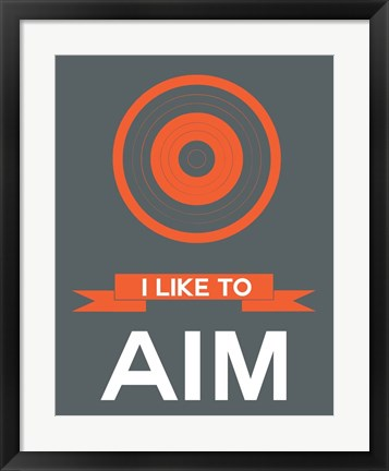 Framed I Like to Aim 1 Print