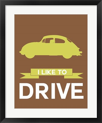 Framed I Like to Drive Porsche 3 Print