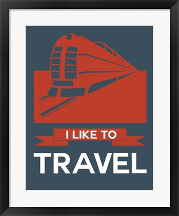 Framed I Like to Travel 3 Print