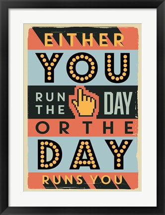 Framed Run The Day Print