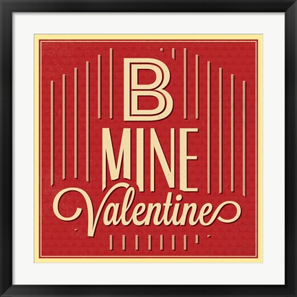 Framed B Mine Valentine Print