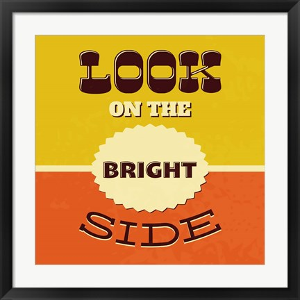 Framed Look On The Bright Side Print