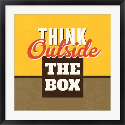 Framed Think Outside The Box Print