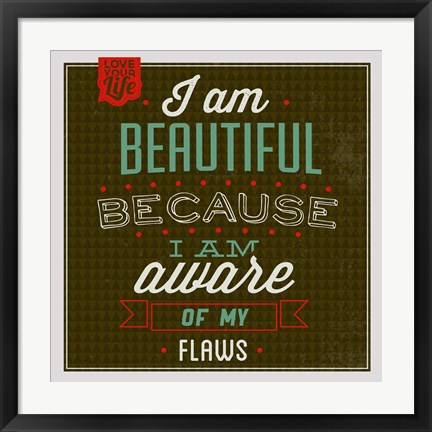 Framed I'm Beautiful 1 Print