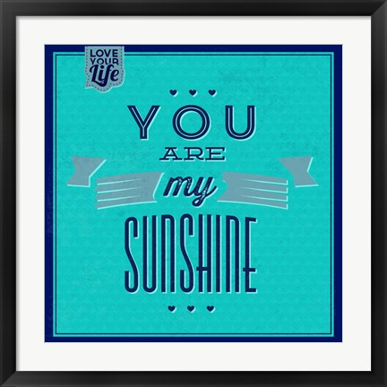Framed You Are My Sunshine 1 Print