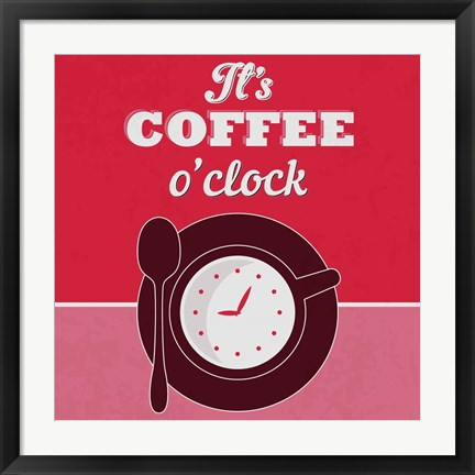 Framed It's Coffee O'clock 1 Print