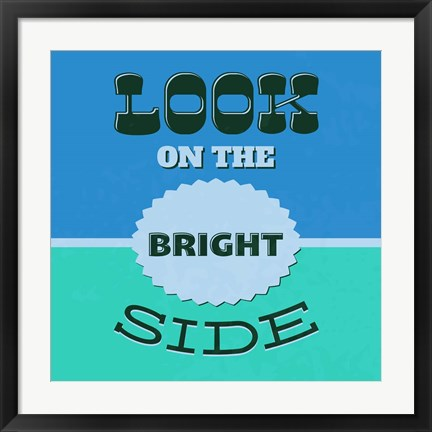 Framed Look On The Bright Side 1 Print