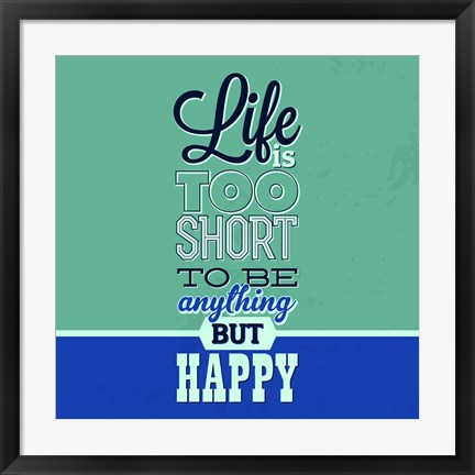 Framed Life Is Too Short 1 Print