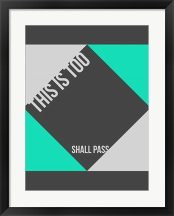Framed This is Too Shall Pass Print