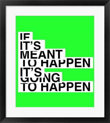 Framed If It's Meant To Happen Print