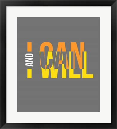 Framed I Can and I Will Print