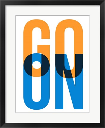 Framed Go On 1 Print
