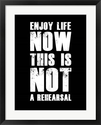 Framed Enjoy Life Now Black Print
