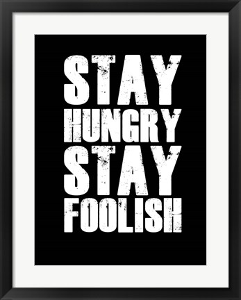 Framed Stay Hungry Stay Foolish Black Print