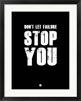 Framed Don't Let Failure Stop You 1 Print