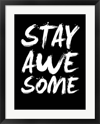 Framed Stay Awesome Black Print