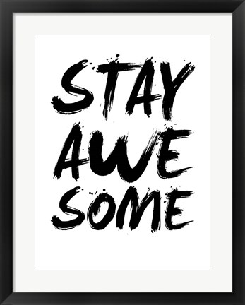 Framed Stay Awesome White Print