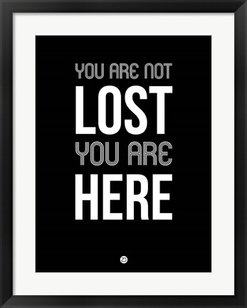 Framed You Are Not Lost Black Print