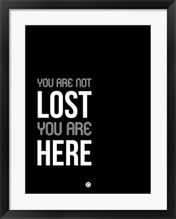 Framed You Are Not Lost Black and White Print