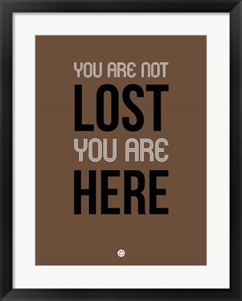 Framed You Are Not Lost Brown Print