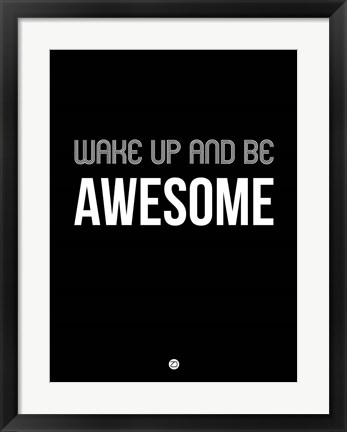 Framed Wake Up and Be Awesome Black Print