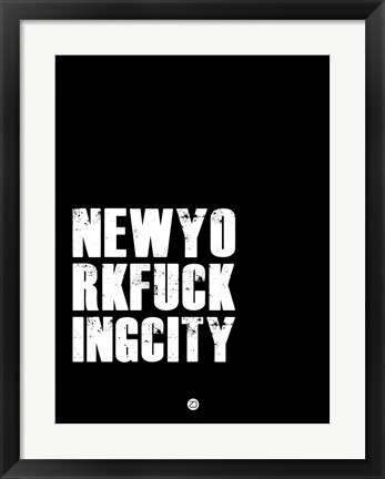 Framed NEWYORKFUCKINGCITY Black Print