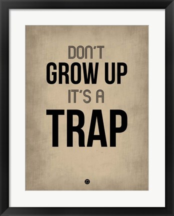 Framed Don't Grow Up It's a Trap 2 Print