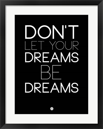 Framed Don't Let Your Dreams Be Dreams 1 Print