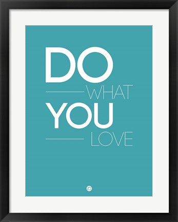 Framed Do What You Love  3 Print