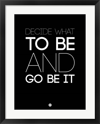 Framed Decide What To Be And Go Be It 1 Print