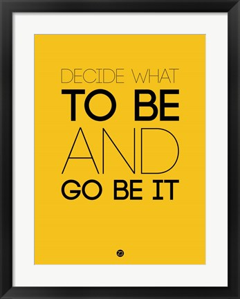 Framed Decide What To Be And Go Be It 2 Print