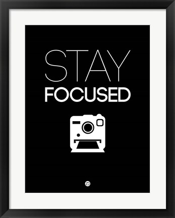 Framed Stay Focused 1 Print