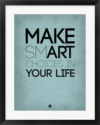Framed Make Smart Choices in Your Life 2 Print