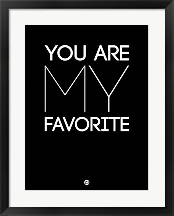 Framed You Are My Favorite Black Print