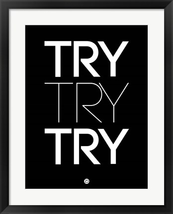 Framed Try Try Try Black Print