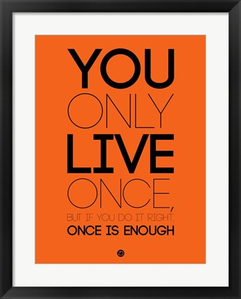 Framed You Only Live Once Orange Print
