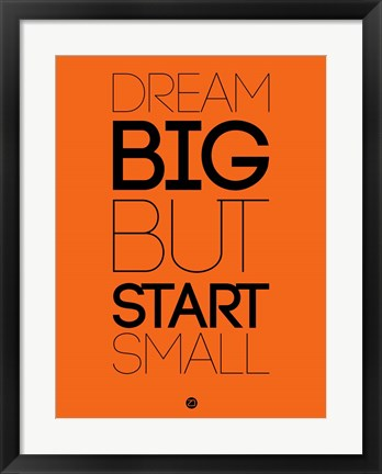 Framed Dream Big But Start Small 2 Print